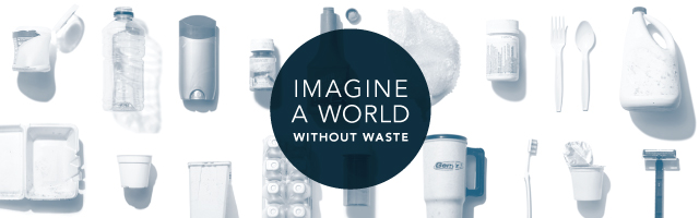 Imagine a world without waste